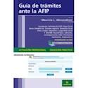 GUIA DE TRAMITES ANTE LA AFIP (COLECCION PRACTICA ACTUA  CION PROFESIONAL)