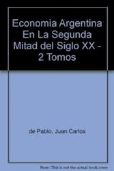 Libro ECONOMIA ARGENTINA EN LA SEGUNDA MITAD DEL SIGLO XX, LA (2t)