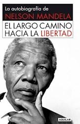 Libro LARGO CAMINO HACIA LA LIBERTAD, EL