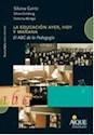 Libro EDUCACION AYER, HOY Y MAÑANA, LA