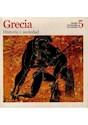 GRECIA HISTORIA Y SOCIEDAD (GRANDES CIVILIZACIONES DE L  A HISTORIA 5)