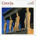 GRECIA MITOS Y CULTURA (GRANDES CIVILIZACIONES DE LA HI  STORIA 6)
