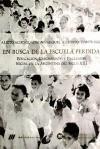 Libro EN BUSCA DE LA ESCUELA PERDIDA. EDUCACION, CRECIMIENTO Y EXC