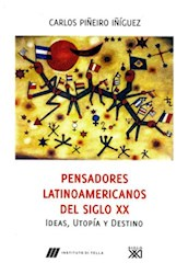 Libro PENSADORES LATINOAMERICANOS DEL SIGLO XX. IDEAS, UTOPIAS Y D