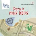 Libro PARA IR MUY LEJOS (COLECCION CASOS Y COSAS DEL VIVIR JUNTOS 5)