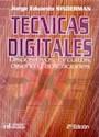 TECNICAS DIGITALES DISPOSITIVOS CIRCUITOS DISEÑO Y APLI  CACIONES (2 EDICION)