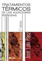 TRATAMIENTOS TERMICOS DE LAS ALEACIONES FERROSAS (2 EDI  CION)