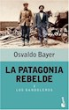 PATAGONIA REBELDE I LOS BANDOLEROS (BOLSILLO)