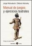 Libro MANUAL DE JUEGOS Y EJERCICIOS TEATRALES