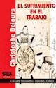 SUFRIMIENTO EN EL TRABAJO (COLECCION PSICOANALISIS SOCIEDAD Y CULTURA) (RUSTICA)