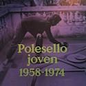 POLESELLO JOVEN 1958 - 1974 (CARTONE)