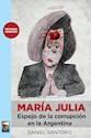 MARIA JULIA ESPEJO DE LA CORRUPCION EN LA ARGENTINA (HISTORIA URGENTE) (RUSTICA)