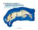 CABALLOS EN MOVIMIENTO HORSE MOTION (CARTONE)