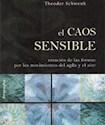 CAOS SENSIBLE CREACION DE LAS FORMAS POR LOS MOVIMIENTOS DEL AGUA Y EL AIRE (RUSTICA)