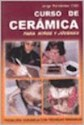 CURSO DE CERAMICA PARA NIÑOS Y JOVENES INICIACION CERAMICA (RUSTICA)