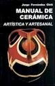 MANUAL DE CERAMICA ARTISTICA Y ARTESANAL