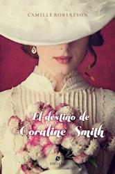 Libro DESTINO DE CORALINE SMITH, EL
