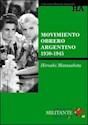 MOVIMIENTO OBRERO ARGENTINO 1930-1945 (COLECCION HISTOR  IA ARGENTINA) (BIBLIOTECA MILITANTE