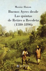 Libro Buenos Ayres Desde Las Quintas De Retiro A Recoleta (1580 - 1890)
