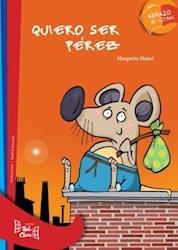 Libro QUIERO SER PEREZ (COLECCION ABRAZO DE LETRAS)