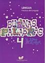 BUENAS PALABRAS 4 LENGUA PRACTICAS DEL LENGUAJE LETRA IMPRESA (EL LIBRO DE LA MAGIA)