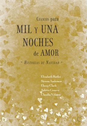 Libro Cuentos Para Mil Y Una Noches De Amor. Historias De Navidad