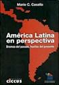 AMERICA LATINA EN PERSPECTIVA DRAMAS DEL PASADO HUELLAS  DEL PRESENTE
