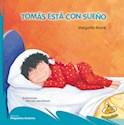 Libro TOMAS ESTA CON SUEÑO (COLECCION PEQUEÑOS LECTORES)