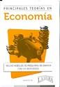 PRINCIPALES TEORIAS EN ECONOMIA (INCLUYE MODELOS DE PRE  GUNTAS DE EXAMEN CON SUS RESPUESTAS