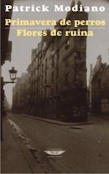 Libro Primavera De Perros/ Flores De Ruina