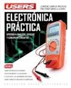 Libro ELECTRONICA PRACTICA APRENDA A ANALIZAR SIMULAR Y CONSTRUIR CIRCUITOS (ELECTRONICA)