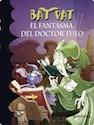 Libro FANTASMA DEL DOCTOR TUFO (BAT PAT 8)