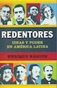 Libro REDENTORES IDEAS Y PODER EN AMERICA LATINA