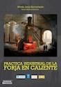 PRACTICA INDUSTRIAL DE LA FORJA EN CALIENTE (RUSTICO)