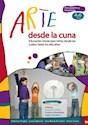 ARTE DESDE LA CUNA EDUCACION INICIAL PARA NIÑOS DESDE LOS CUATRO A SEIS AÑOS (PADRES Y DOCENTES)