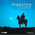 ARGENTINA UN SUEÑO REAL / A REAL DREAM (2 EDICION NUEVA  S FOTOGRAFIAS) (CARTONE)