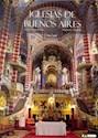 IGLESIAS DE BUENOS AIRES ARTE Y ARQUITECTURA (ESPAÑOL-E  NGLISH) (CARTONE)