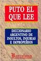 Libro PUTO EL QUE LEE DICCIONARIO ARGENTINO DE INSULTOS INJURIAS E IMPROPERIOS