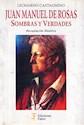 JUAN MANUEL DE ROSAS SOMBRAS Y VERDADES RECOPILACIONES