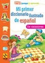 MI PRIMER DICCIONARIO ILUSTRADO DE ESPAÑOL DE VACACIONE  S (PEGA JUEGA Y APRENDE)