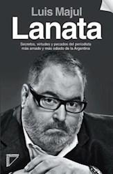 Libro LANATA SECRETOS VIRTUDES Y PECADOS DEL PERIODISTA MAS A  MADO Y MAS ODIADO DE LA ARGENTINA