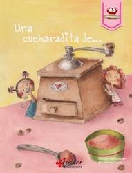 Libro UNA CUCHARADITA DE... (COLECCION VENI QUE TE CUENTO)