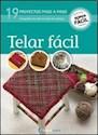TELAR FACIL 19 PROYECTOS PASO A PASO (COLECCION SUPER FACIL)