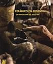 ARTE CERAMICO EN ARGENTINA UN PANORAMA DEL SIGLO XXX
