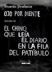 Libro Ojo Por Diente / El Chino Que Leia El Diario En La Fila Del Patibulo