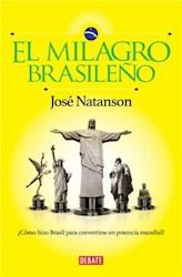 Libro MILAGRO BRASILEÑO COMO HIZO BRASIL PARA CONVERTIRSE EN POTENCIA MUNDIAL