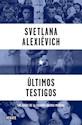 ULTIMOS TESTIGOS LOS NIÑOS DE LA SEGUNDA GUERRA MUNDIAL (COLECCION HISTORIA) (RUSTICA)