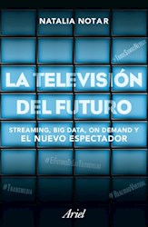 TELEVISION DEL FUTURO STREAMING BIG DATA ON DEMAND Y EL NUEVO ESPECTADOR (PERIODISMO Y ACTUALIDAD) (