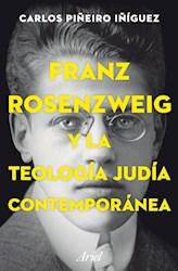 FRANZ ROSENZWEIG Y LA TEOLOGIA JUDIA CONTEMPORANEA (RUSTICA)