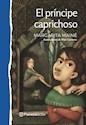 PRINCIPE CAPRICHOSO (PLANETA AZUL) (8 AÑOS) (RUSTICA)